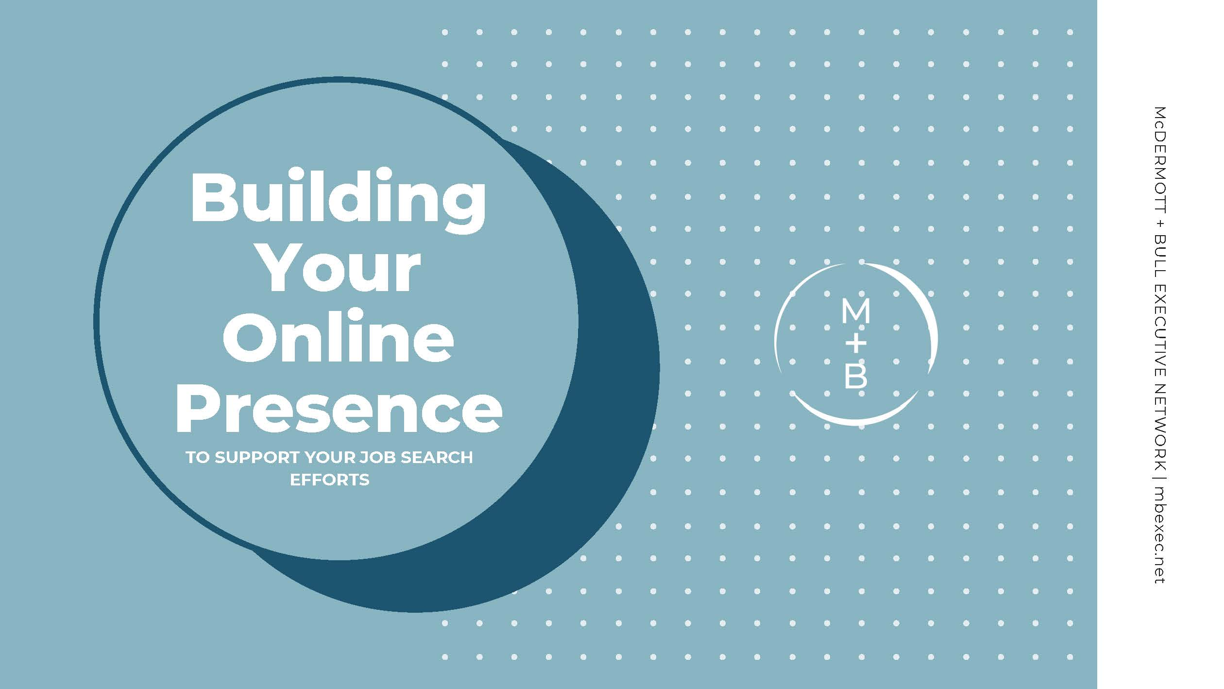 Building Your Online Presence to Support Your Job Search Efforts
