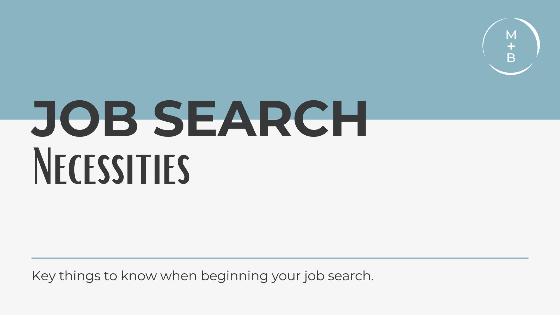 M+B Webcast_ Job Search Necessities Presentation